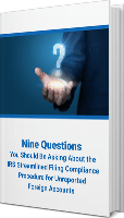 Nine Questions You Should Be Asking About the IRS Streamlined Filing Compliance Procedure for Unreported Accounts